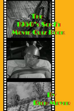 The 1950's Sci-Fi Movie Quiz Book