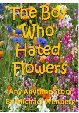 The Boy Who Hated Flowers