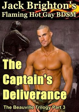 The Captain's Deliverance (Flaming Hot Erotic Gay BDSM)