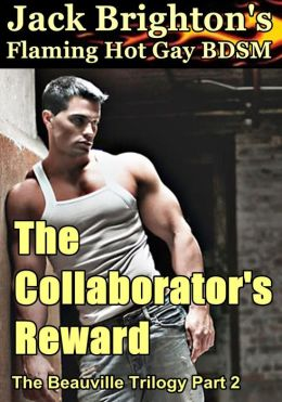 The Collaborator's Reward (Flaming Hot Erotic Gay BDSM)