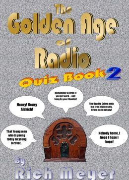 The Golden Age of Radio Quiz Book 2