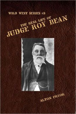 The Real Life of Judge Roy Bean