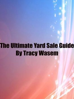 The Ultimate Yard Sale Guide