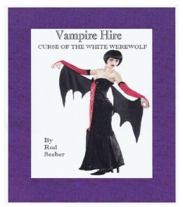 Vampire Hire: Curse Of The White Werewolf