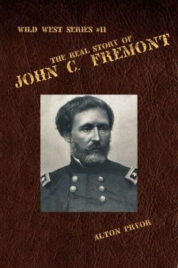 The Real Story of John C. Fremont