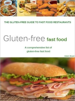 The Gluten-Free Guide to Fast Food Restaurants