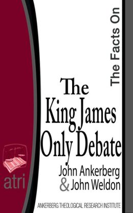 The Facts on the King James Only Debate