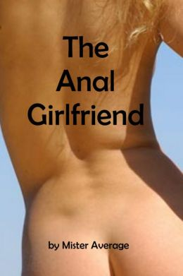 The Anal Girlfriend