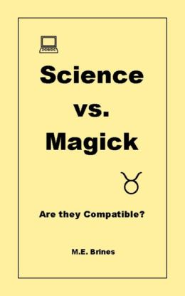 Science & Magick: Are they Compatible?