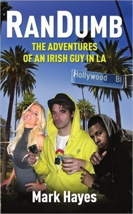 RanDumb: The Adventures of an Irish Guy in LA!