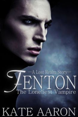Fenton: The Loneliest Vampire (Lost Realm #1.5)