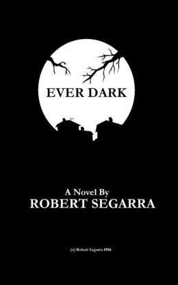 Ever Dark by Robert Segarra