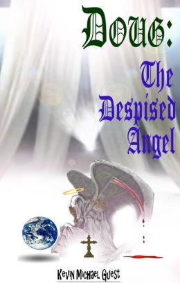 Doug: The Despised Angel, from the author of (The Haunted Houses of Anderson)