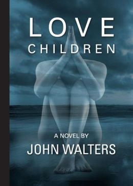 Love Children: A Novel