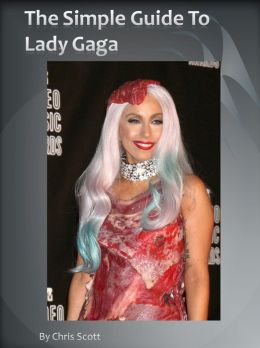 The Simple Guide To Lady Gaga