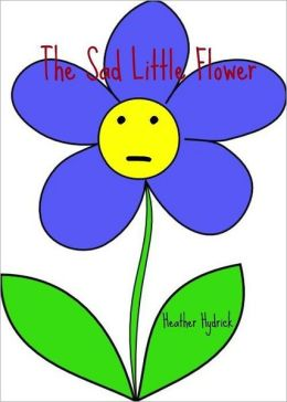 The Sad Little Flower