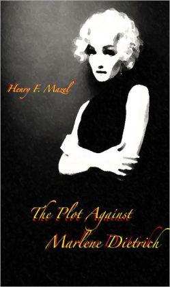 The Plot Against Marlene Dietrich