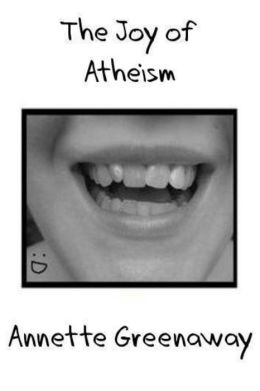 The Joy of Atheism