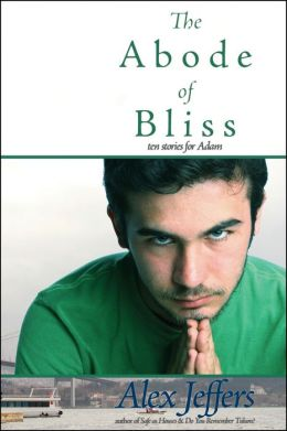 The Abode of Bliss: Ten Stories for Adam