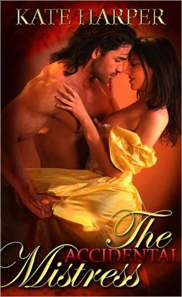 The Accidental Mistress: A Regency Novella