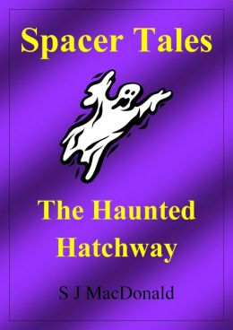 Spacer Tales: The Haunted Hatchway