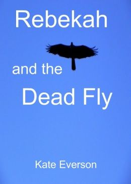 Rebekah and the Dead Fly