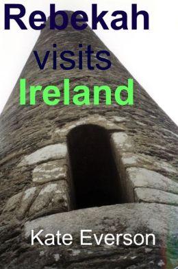 Rebekah Visits Ireland