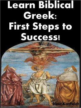Learn Biblical Greek: First Steps to Success!