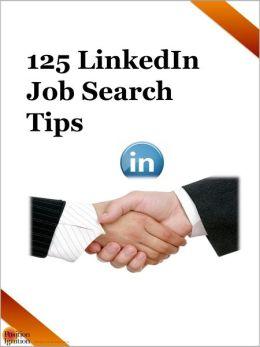 125 LinkedIn Job Search Tips