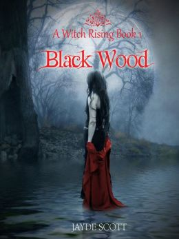 Black Wood (A Witch Rising)