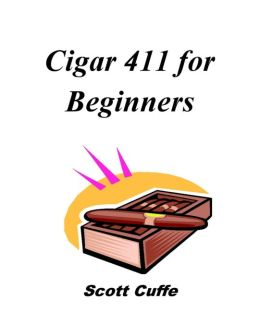 Cigar 411 For Beginners