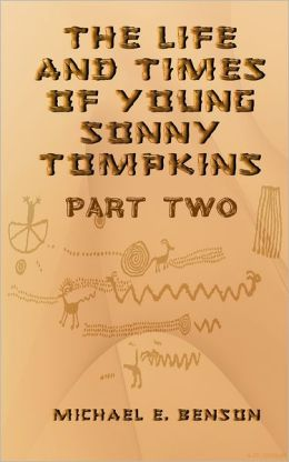 The Life and Times of Young Sonny Tompkins, Part 2