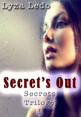 Secret's Out (Secrets Trilogy, #1)