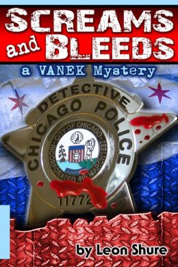 Screams and Bleeds, a Vanek Mystery
