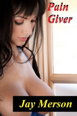 Pain Giver (BDSM erotica)