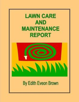 Lawn Care And Maintenance Report