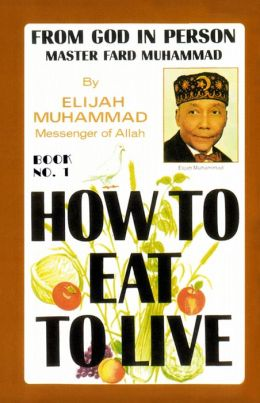 How To Eat To Live: Book 1