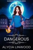 Dangerous (Element Preservers Series, Book 1)