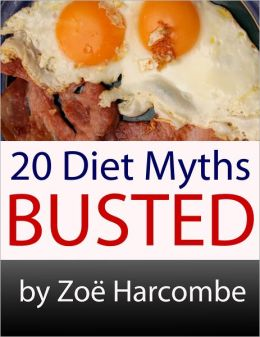 20 Diet Myths: Busted. A Manifesto to change how you think about dieting.
