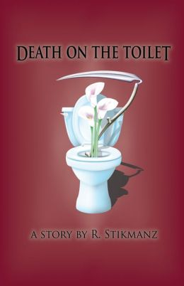 Death on the Toilet