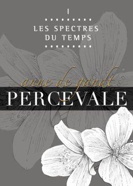 Percevale: I. Les Spectres du temps