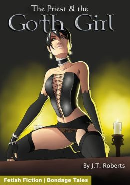 Bondage Tales: The Priest and the Goth Girl