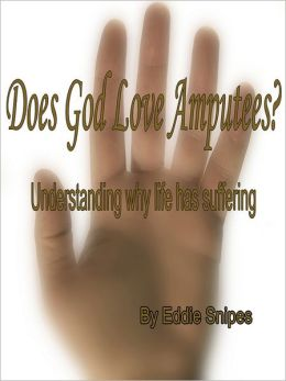 Does God Love Amputees?