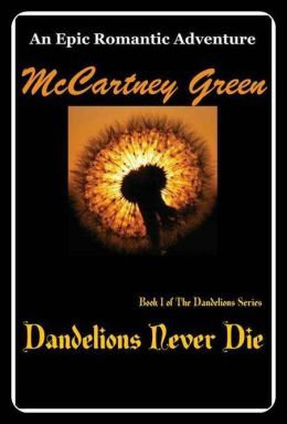 Dandelions Never Die: Book 1 of The Dandelions Series