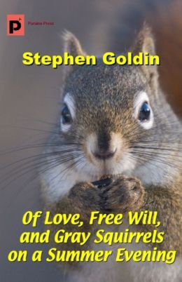 Of Love, Free Will, and Gray Squirrels on a Summer Evening