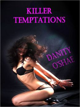 Killer Temptations (Vol 1- The Killer Temptations Series)