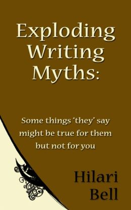 Exploding Writing Myths: Some things