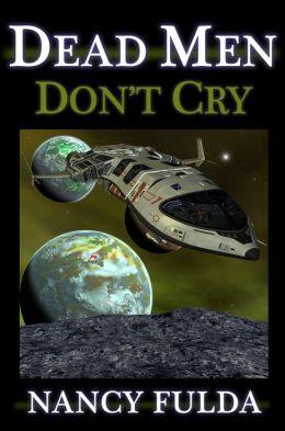 Dead Men Don't Cry: A Short Story