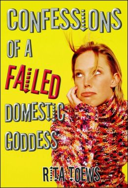 Confessions of a Failed Domestic Goddess
