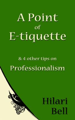A Point of E-tiquette & 4 other tips on Professionalism